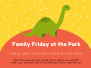 Friday at the Park 2018 - Dinosaur Day