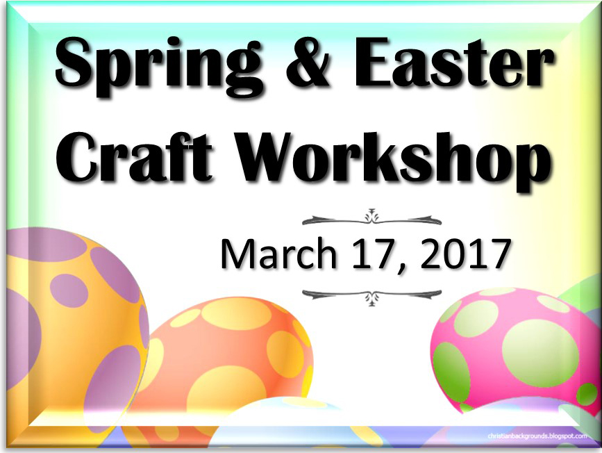 Spring and Easter Craft Workshop 2017