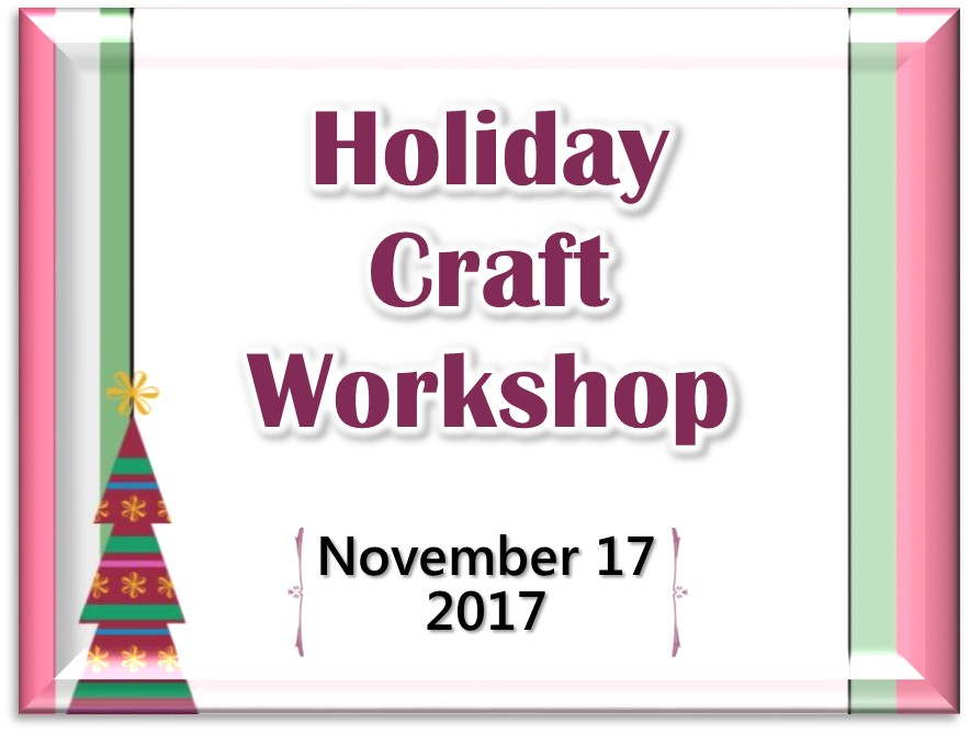 Holiday Craft Workshop 2017