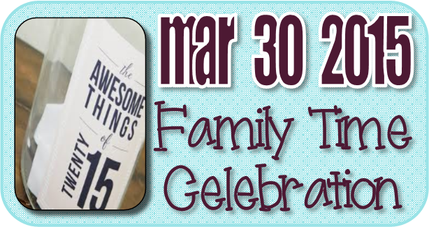 Family Time Celebration March 2015