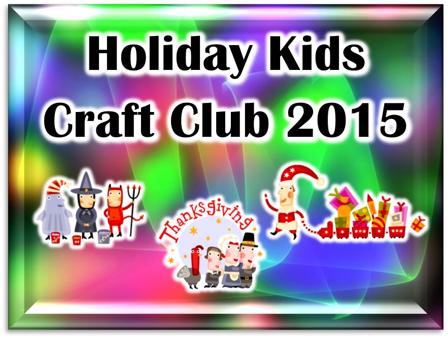 Holiday Kids Craft Club 2015