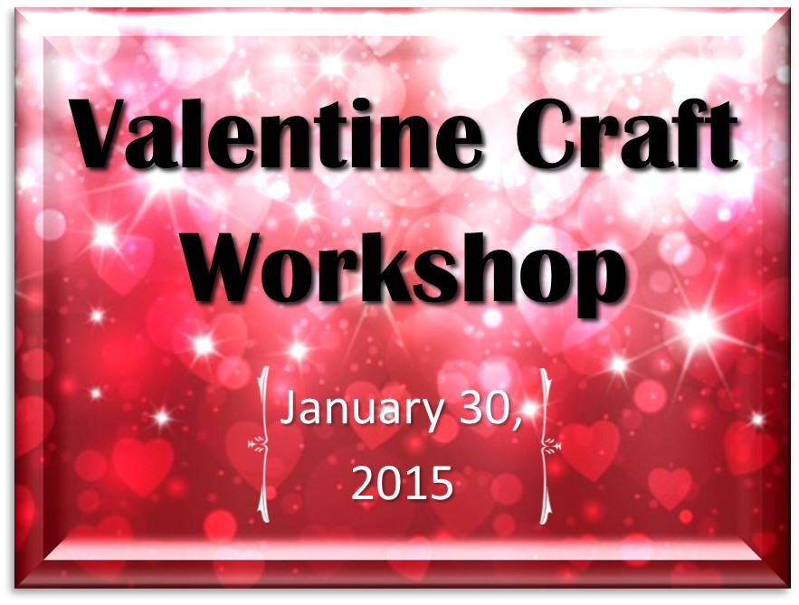 Valentine 2015 Craft Workshop