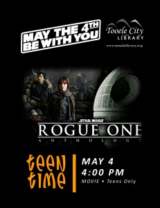 Teen Time: Rogue One - May the 4th Party @ Tooele City Library | Tooele | Utah | United States
