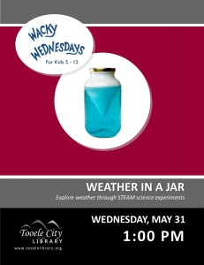 Wacky Wednesday: Weather in a Jar @ Tooele City Library | Tooele | Utah | United States