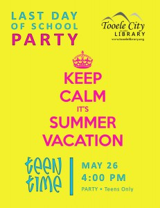Teen Time: Last Day of School Party @ Tooele City Library | Tooele | Utah | United States