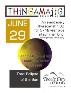 Thing-A-Ma-Jig Thursday: Total Eclipse of the Sun @ Tooele City Library | Tooele | Utah | United States