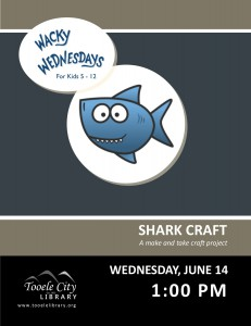 Wacky Wednesday: Shark Craft @ Tooele City Library | Tooele | Utah | United States