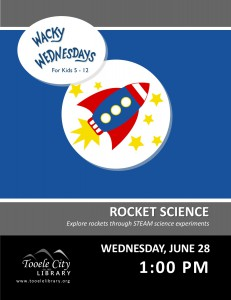 Wacky Wednesday: Rocket Science @ Tooele City Library | Tooele | Utah | United States