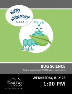 Wacky Wednesday: Bug Science @ Tooele City Library | Tooele | Utah | United States