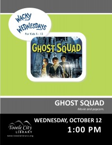 Wacky Wednesday!: Ghost Squad Movie @ Tooele City Library | Tooele | Utah | United States