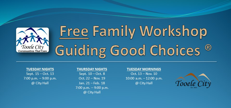 Guiding Good Choices FREE Parenting & Family Workshops (Jan. 21 - Feb. 18 Thursday Nights) @ Tooele City Hall | Tooele | Utah | United States