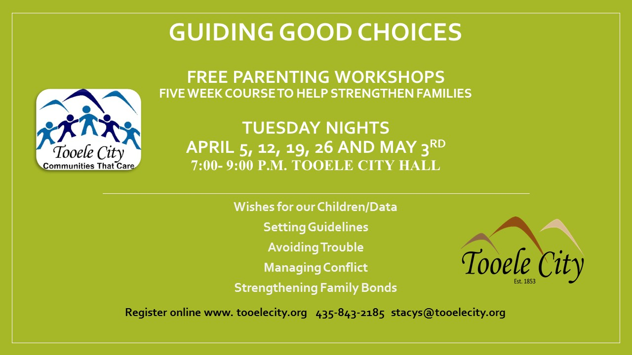 Guiding Good Choices FREE Parenting & Family Workshops (April 5 - May 3 Tuesday Nights) @ Tooele City Hall | Tooele | Utah | United States