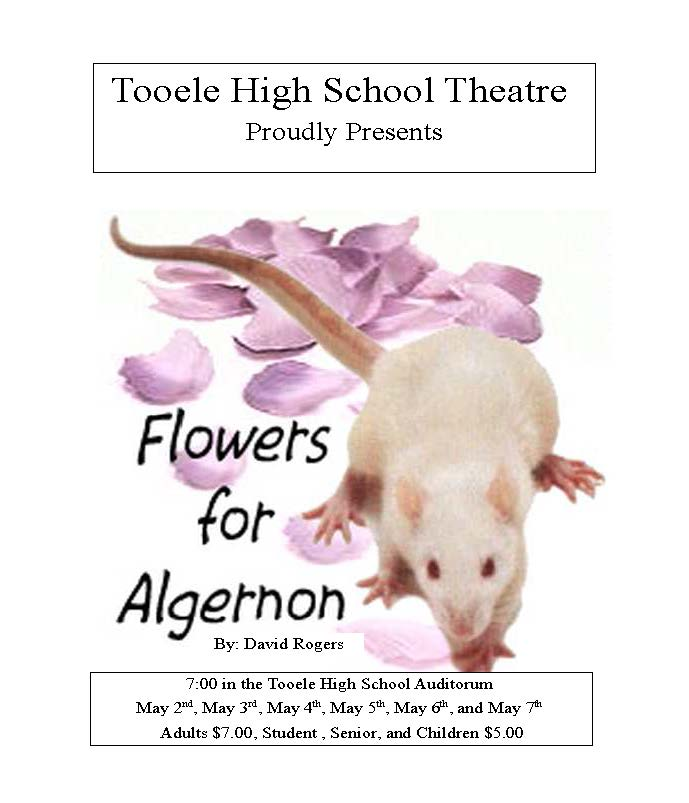 "Tooele High School Theatre presents ""Flowers for Algernon"" @ Tooele High School Auditorium 