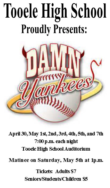 "T.H.S. Drama presents ""Damn Yankees"" @ Tooele High School Auditorium 