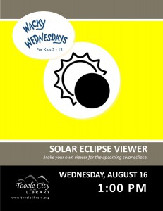 Wacky Wednesday: Solar Eclipse Viewer @ Tooele City Library | Tooele | Utah | United States