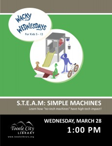 Wacky Wednesday: Simple Machines @ Tooele City Library | Tooele | Utah | United States