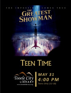 Teen Time: The Greatest Showman Movie @ Tooele City Library | Tooele | Utah | United States