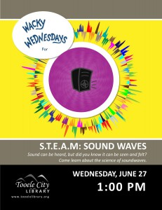 Wacky Wednesday: Sound Wave Science @ Tooele City Library | Tooele | Utah | United States