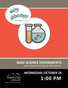 Mad Science Experiments. Wacky Wednesday @ Tooele City Library | Tooele | Utah | United States