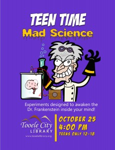 Teen Time: Mad Science Experiments @ Tooele City Library | Tooele | Utah | United States