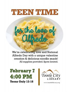 Teen Time: For the Love of Alfredo @ Tooele City Library | Tooele | Utah | United States