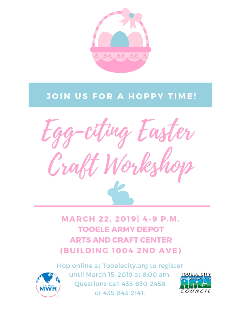 Egg-citing Easter Craft Workshop @ Tooele Army Depot Arts & Craft Center (Building 1004 2nd Avenue) | Tooele | Utah | United States