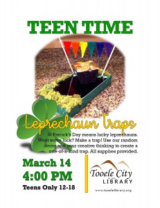 Teen Time: Leprechaun Traps @ Tooele City Library | Tooele | Utah | United States