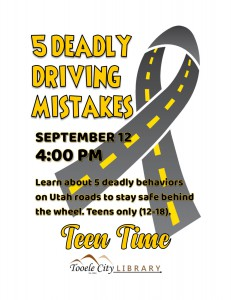 Teen Time: 5 Deadly Driving Mistakes @ Tooele City Library | Tooele | Utah | United States