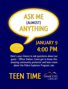 Ask Me Almost Anything (Teen Time) @ Tooele City Library | Tooele | Utah | United States